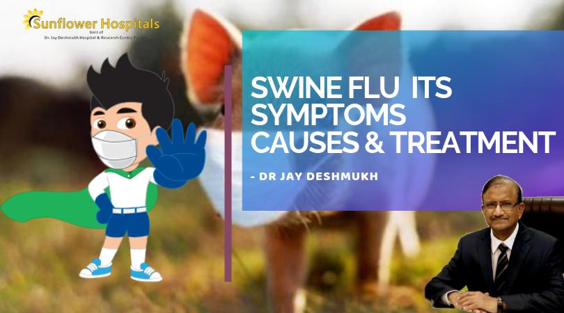 Swine Flu Symptoms | Sunflower Hospital Nagpur | Dr Jay Deshmukh