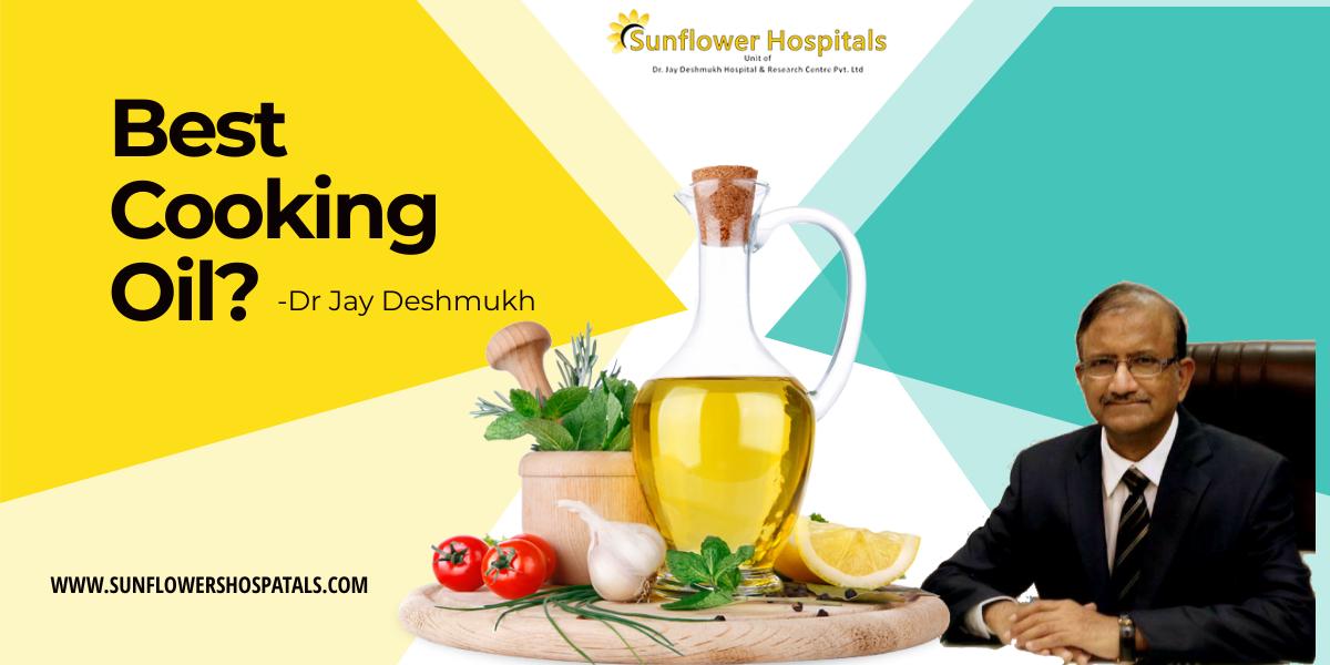 Best Cooking oil sunflower hospital nagpur,dr jay deshmukh,dr jay deshmukh ramdaspeth nagpur,dr jay deshmukh in nagpur,dr jay deshmukh nagpur contact number,dr jay deshmukh nagpur