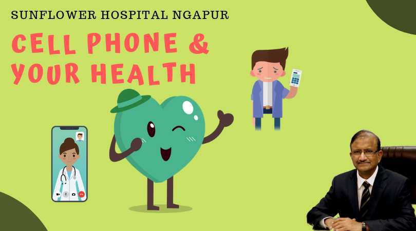 Cell Phone & Your Health | Sunflower Hospital Nagpur | Dr Jay Deshmukh