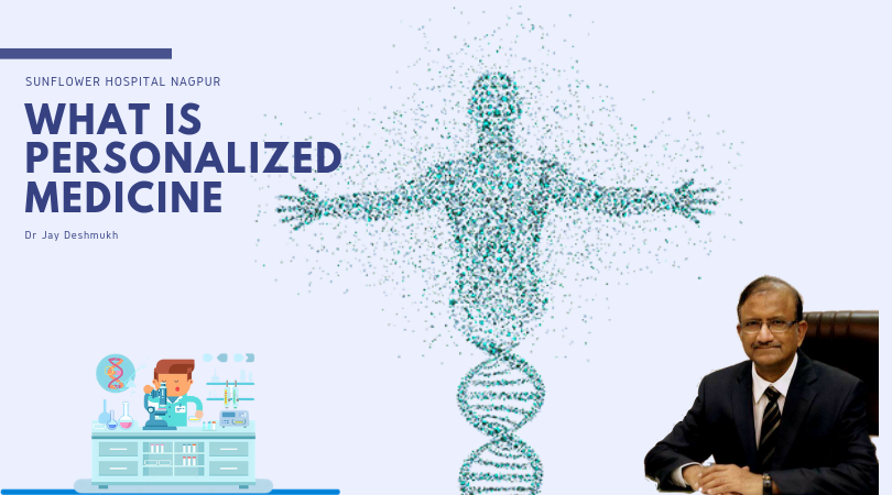 What Is personalized Medicine | Sunflower Hospital Nagpur