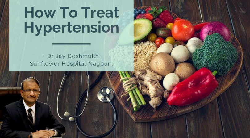 Hypertension Treatment | Sunflower Hospital Nagpur | Dr Jay Deshmukh:-