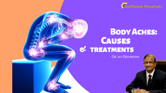 Body aches Causes and treatments | Sunflower Hospital Nagpur - sunflower  hospital nagpur