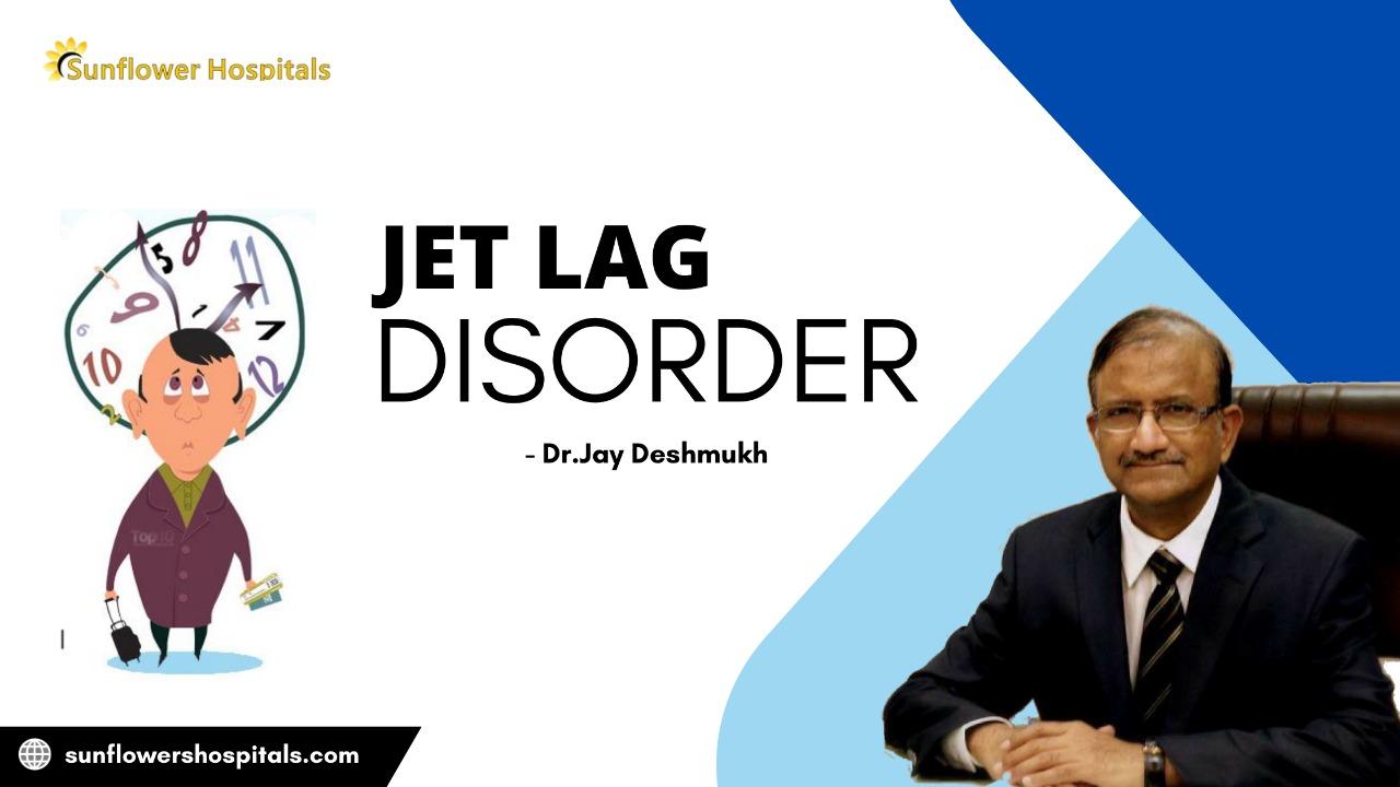 JET LAG | Dr Jay Deshmukh